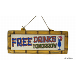 Decoratie Bord Free drinks tomorrow